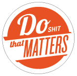 Do Shit That Matters Logo